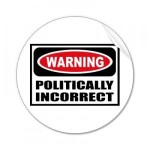 POLITICAL INCORRECTNESS CAN RUIN A MEDIA INTERVIEW